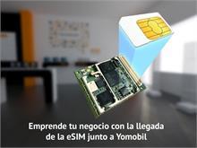 Yomobil - Emprende tu negocio con la llegada de la eSIM junto a Yomobil
